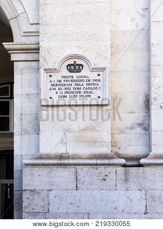LISBON, PORTUGAL - September 25, 2017: Translation: In this location on the 1st February 1908 His Majesty the King Dom Carlos I and Prince Royal Dom Luis Filipe died for the Fatherland