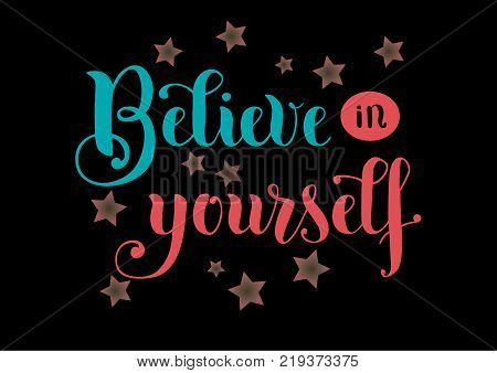 Motivational modern calligraphy lettering of Believe in yourself with blue and pink letters and stars on black background for poster, sticker, postcard, banner
