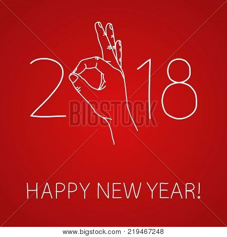 Happy 2018 New Year. Graphic design element for greeting card, party invitation, flyer or poster. Doodle hand drawn poster. Hand making OK sign. Its going to be great year concept. Vector illustration