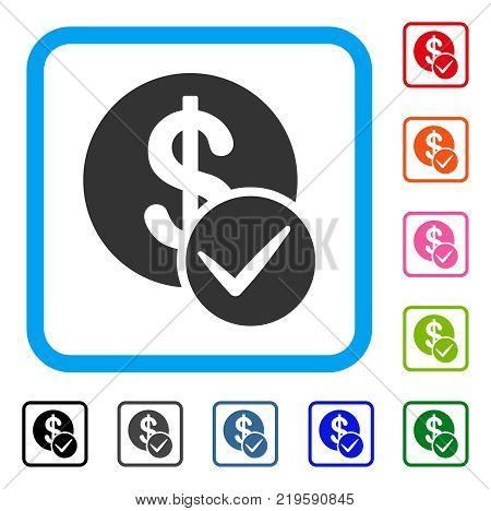 Valid Dollar Coin icon. Flat grey pictogram symbol in a blue rounded frame. Black, gray, green, blue, red, orange color additional versions of Valid Dollar Coin vector.