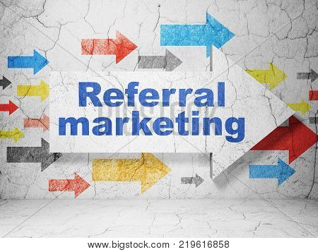 Marketing concept:  arrow with Referral Marketing on grunge textured concrete wall background, 3D rendering