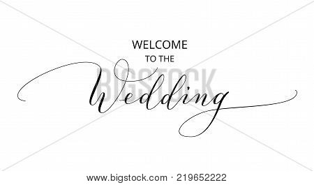 Welcome to the wedding text, hand written custom calligraphy isolated on white. Elegant ornate lettering with swirls and swashes. Great for wedding invitations, party decoration, photo overlays.