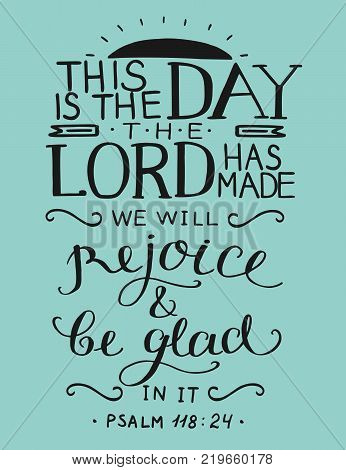 Bible verse This is the day the Lord has made. Psalm. Christian poster. Card. New Testament. Scripture