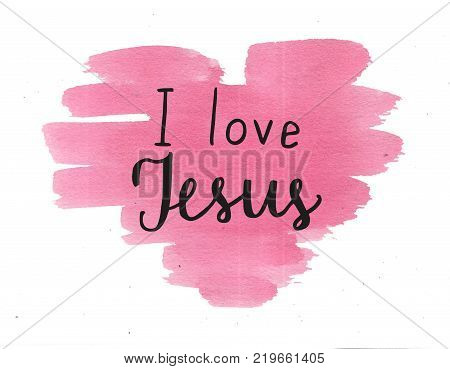 Hand lettering I love Jesus. Biblical background. Christian poster. Card. Scripture Logo poster