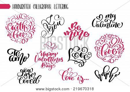 Set phrase Valentines day calligraphy. hand written lettering phrase about love design poster, greeting card, photo album, banner, calligraphy vector illustration collection.