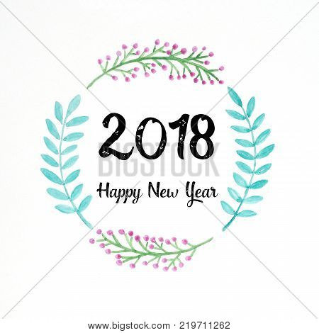 Happy new year 2018 on watercolor hand painting flowers wreath over white background new year greeting card banner