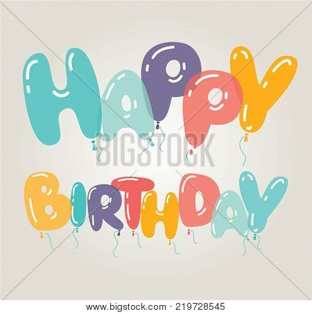 Vector cartoon illustrration of Balloons letters shape in diferent colors. Letters composition of congratulation. Happy birthday. Glossy. ,card, banner, web, design. Birth day card.
