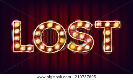 Lost Banner Vector. Casino Vintage Style Illuminated Light. For Luck Design. Illustration