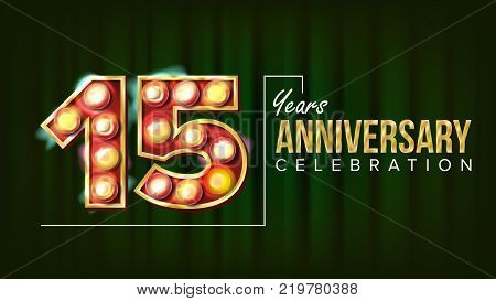 15 Years Anniversary Banner Vector. Fifteen, Fifteenth Celebration. Glowing Lamps Number. For Party, Banner, Badge Design. Business Background Illustration