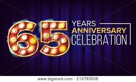 65 Years Anniversary Banner Vector. Sixty-five, Sixty-fifth Celebration. Vintage Golden Illuminated Neon Light Number. For Traditional Company Birthday Design. Classic Background Illustration