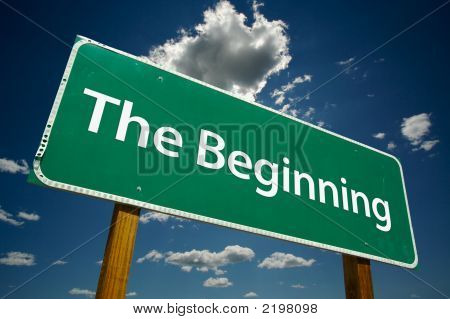 """""""The Beginning"""" Road Sign"""