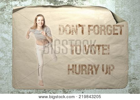 Old paper ad on a cement wall with a portrait of a young running athlete woman and inscription Don't forget to vote! Hurry up.