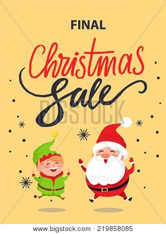 Final Christmas sale banner with Santa Claus and happy elf in green suit jumping high vector illustration postcard with cartoon characters on snowflakes