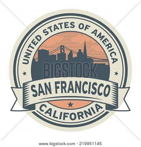 Stamp or label with name of San Francisco, California, vector illustration