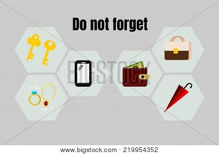 Illustration of sign for remind : do not forget your valuable things.