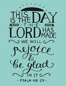 Bible verse This is the day the Lord has made. Psalm. Christian poster. Card. New Testament. Scripture poster