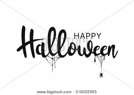 Happy Halloween Lettering. Handwritten Calligraphy With Spider Web For Greeting Cards, Posters, Bann