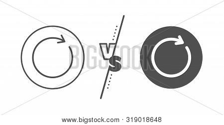 Rotation arrow sign. Versus concept. Refresh line icon. Reset or Reload symbol. Line vs classic synchronize icon. Vector poster