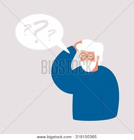 Older Man Has Alzheimer's Disease And A Question Above Him In The Speech Bubble. Loss Of Short-term