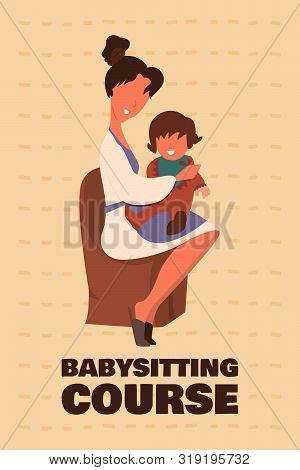 Informative Poster Babysitting Course, Cartoon. Happy Joyful Woman Is Sitting On Armchair. Mom Holds