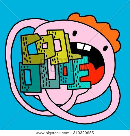Cool Dude Hand Drawn Vector Illustration With Crazy Cartoon Monster Eating Letters