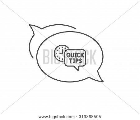 Quick Tips Line Icon. Chat Bubble Design. Helpful Tricks Sign. Tutorials Symbol. Outline Concept. Th