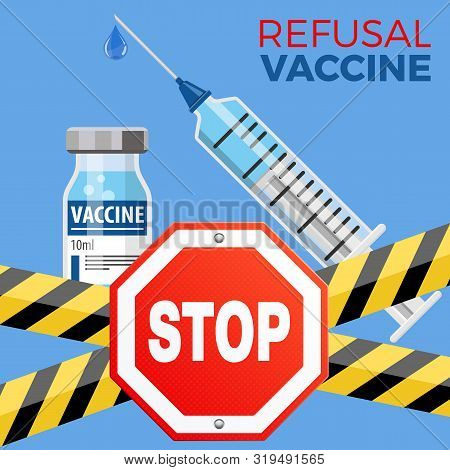Refusal Vaccination Concept With Sign Stop Icon Plastic Medical Syringe And Vial Vaccine In Flat Sty