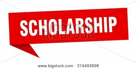 Scholarship Speech Bubble. Scholarship Sign. Scholarship Banner