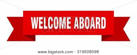 Welcome Aboard Ribbon. Welcome Aboard Isolated Sign. Welcome Aboard Banner