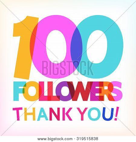 100 Followers Thank You! Card For Your Followers Milestone. Vector Card.