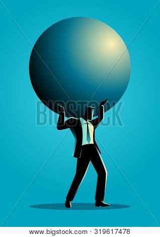 Silhouette Illustration Of A Businessman Holding A Big Sphere. Heavy, Burden, Responsibility In Busi
