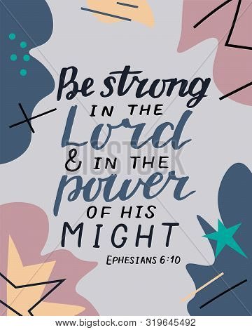 Hand Lettering With Bible Verse Be Strong In The Lord And In Power Of His Might On Abstract Backgrou