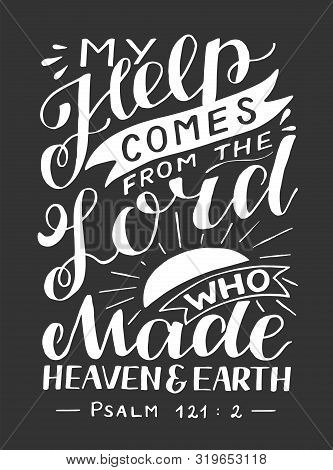 Hand Lettering With Bible Verse My Help Comes From The Lord, Who Made Heaven And Earth.