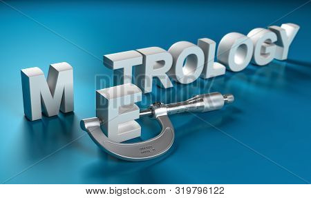 Word Metrology Written In 3d With A Micrometer Over A Blue Background. Metrological Instruments Conc