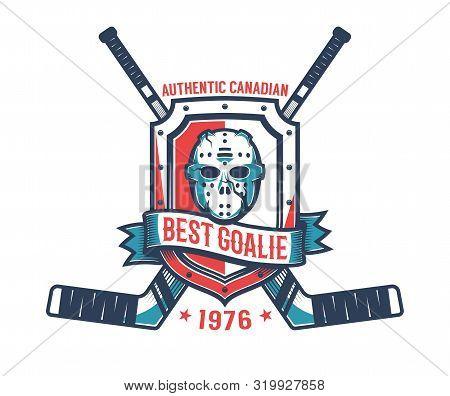 Retro Logo Of The Hockey Goalkeeper - Vintage Goalie Mask, Knights Shield And Crossed Sticks.