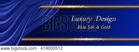 Blue Silk Luxury Background. Deep Blue Satin Curtain And Golden Glowing Border Lines. Smooth Silk Dr
