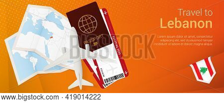 Travel To Lebanon Pop-under Banner. Trip Banner With Passport, Tickets, Airplane, Boarding Pass, Map