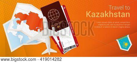 Travel To Kazakhstan Pop-under Banner. Trip Banner With Passport, Tickets, Airplane, Boarding Pass,