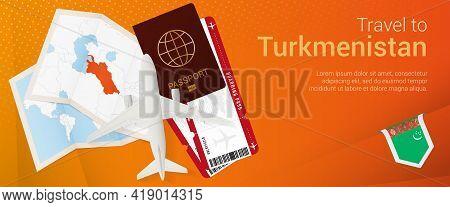 Travel To Turkmenistan Pop-under Banner. Trip Banner With Passport, Tickets, Airplane, Boarding Pass
