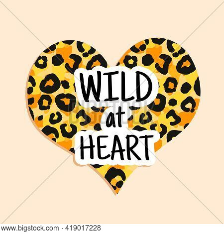 Heart Shaped Leopard Skin Pattern With Inscription Wild At Heart
