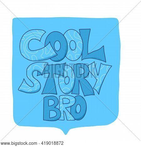 Cool Story Hand Drawn Text. Funny Quote. Vector Illustration.