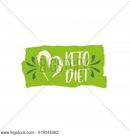 Green Label. I Love Keto Diet. Food Diet Is A Sign Of Nutrition. For Flyer, Badge. In The Form Of A
