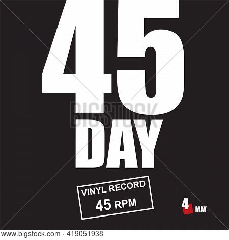 Holiday Dedicated To 45 Rpm Vinyl Records. Vector Illustration.