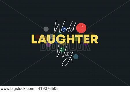 Happy World Laughter Day Vector Illustration Of A Background With A Happy Face For World Laughter Da