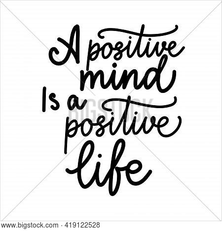 A Positive Mind Is A Positive Life Vector Typography Illustration For Poster Print Postcard. Inspira