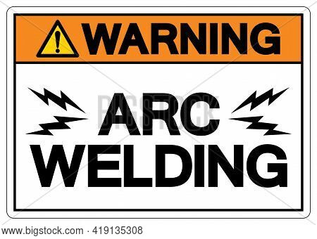 Warning Arc Welding Symbol Sign, Vector Illustration, Isolated On White Background Label .eps10