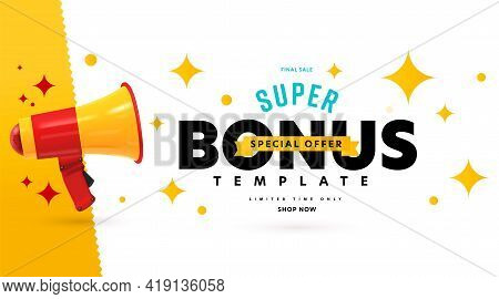 Banner Advertising Super Bonus Special Offer On Final Sale. Announcement Poster Template With Megaph
