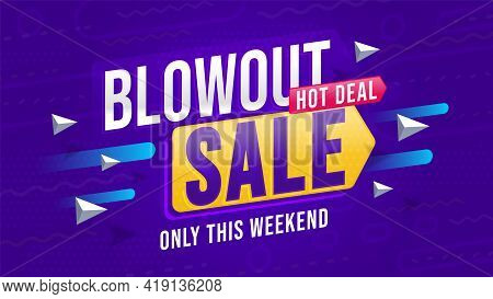 Banner Template Advertising Blowout Sale. Hot Deal Only This Weekend Announcement. Three-dimension P