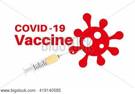 Covid-19 Vaccine With Virus Logo Vector Illustration On A White Background
