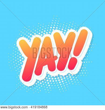 Yay. Vector Lettering Icon. Vector Handwritten Lettering. Vector Illustration.
